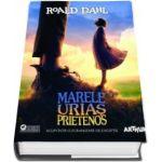 O carte fascinanta la Editura Arthur: Marele Urias Prietenos, de Roald Dahl, intr-o noua editie