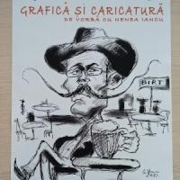Vernisajul expozititei de arta vizuala De vorba cu nenea Iancu - caricatura si grafica